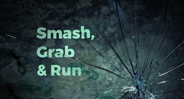 Smash, Grab & Run Article by SDC CPAs